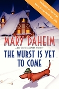 The Wurst Is Yet to Come: A Bed-and-Breakfast Mystery