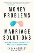 Money Problems, Marriage Solutions: 7 Keys to Aligning Your Finances and Uniting Your Hearts