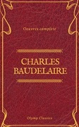 Charles Baudelaire Œuvres Complètes (Olymp Classics)
