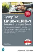 CompTIA Linux+/LPIC-1 Portable Command Guide: All the commands for the CompTIA LX0-103 & LX0-104 and LPI 101-400 & 102-400 exams in one compact, porta