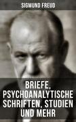 Sigmund Freud: Briefe, Psychoanalytische Schriften, Studien und mehr