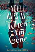 You'll Miss Me When I'm Gone