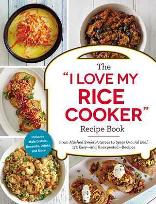 """The """"I Love My Rice Cooker"""" Recipe Book"""