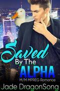 Saved By The Alpha: M/M MPREG Paranormal Romance