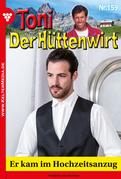 Toni der Hüttenwirt 159 - Heimatroman