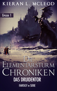 Die Elementarsturm-Chroniken: Das Druidentor. Episode 1