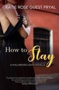 How to Stay