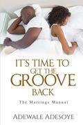 IT'S TIME TO GET THE GROOVE BACK
