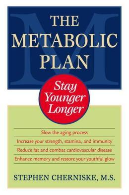 The Metabolic Plan: Stay Younger Longer