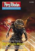 Perry Rhodan 2925: Der Tryzom-Mann (Heftroman)