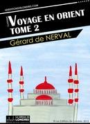 Voyage en Orient, Tome 2