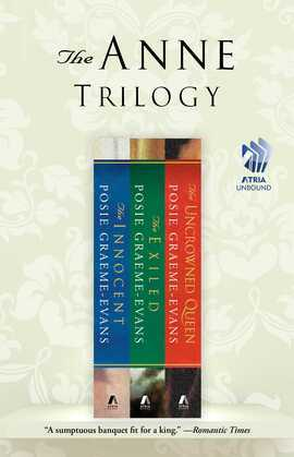 The Anne Trilogy: The Innocent, The Exiled, and The Uncrowned Queen