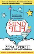 Mind Flip: Change the Way You Think About Yourself and Reinvent Your Future