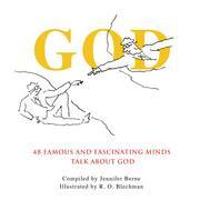 God: 48 Famous and Fascinating Minds Talk About God