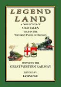 LEGEND LAND - A collection of Ancient Legends from the South Western counties of England