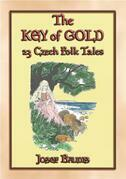THE KEY OF GOLD 23 Czech Folk and Fairy Tales