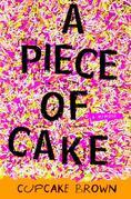 A Piece of Cake: A Memoir