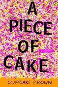 A Piece of Cake: A Memoir