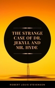 The Strange Case of Dr. Jekyll and Mr. Hyde (ArcadianPress Edition)