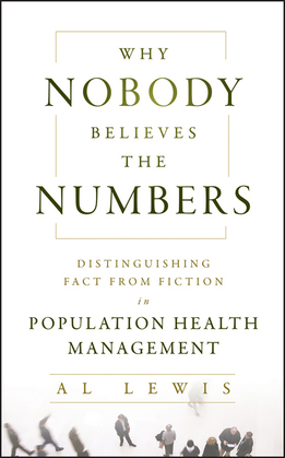 Why Nobody Believes the Numbers: Distinguishing Fact from Fiction in Population Health Management