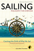 Sailing - Philosophy For Everyone: Catching the Drift of Why We Sail