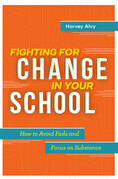 Fighting for Change in Your School: How to Avoid Fads and Focus on Substance