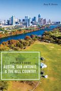 Explorer's Guide Austin, San Antonio, & the Hill Country (Third Edition)  (Explorer's Complete)