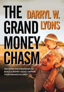 The Grand Money Chasm: Ten Effective Strategies to Build a Money Legacy Within Your Grandchildren