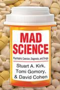 Mad Science: Psychiatric Coercion, Diagnosis, and Drugs