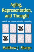 Aging, Representation, and Thought: Gestalt and Feature-Intensive Processing