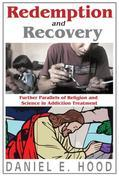 Redemption and Recovery: Further Parallels of Religion and Science in Addiction Treatment