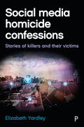 Social media homicide confessions: Stories of killers and their victims