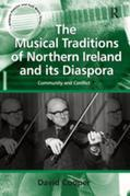 The Musical Traditions of Northern Ireland and its Diaspora: Community and Conflict