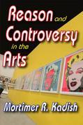 Reason and Controversy in the Arts