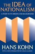 The Idea of Nationalism: A Study in Its Origins and Background