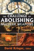 The Challenge of Abolishing Nuclear Weapons