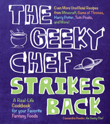 The Geeky Chef Strikes Back!: Even More Unofficial Recipes from Minecraft, Game of Thrones, Harry Potter, Twin Peaks, and More!