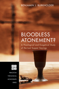 Bloodless Atonement?: A Theological and Exegetical Study of the Last Supper Sayings