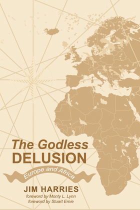 The Godless Delusion: Europe and Africa