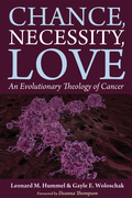 Chance, Necessity, Love: An Evolutionary Theology of Cancer