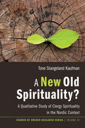 A New Old Spirituality?: A Qualitative Study of Clergy Spirituality in the Nordic Context
