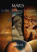 MARS - LA VIE, L'HISTOIRE, LA GUERRE