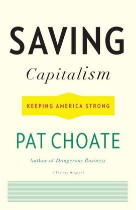 Saving Capitalism: Keeping America Strong