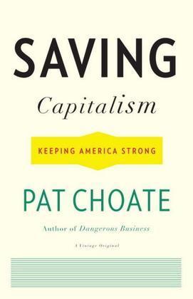 Saving Capitalism: Keeping America Strong