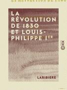 La Révolution de 1830 et Louis-Philippe Ier