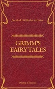 Grimm's Fairy Tales: Complete and Illustrated (Olymp Classics)