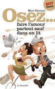 Osez faire l'amour partout sauf dans un lit       