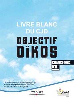 Livre blanc du CJD - Objectif Oïkos