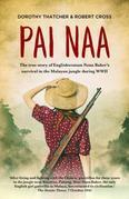 Pai Naa: The true story of Englishwoman Nona Baker's survival in the Malayan jungle during WWII