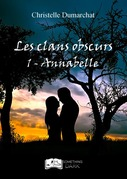 Les clans obscurs, tome 1 : Annabelle